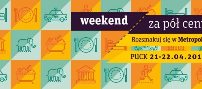 Weekend za pół ceny – 21-22 kwietnia